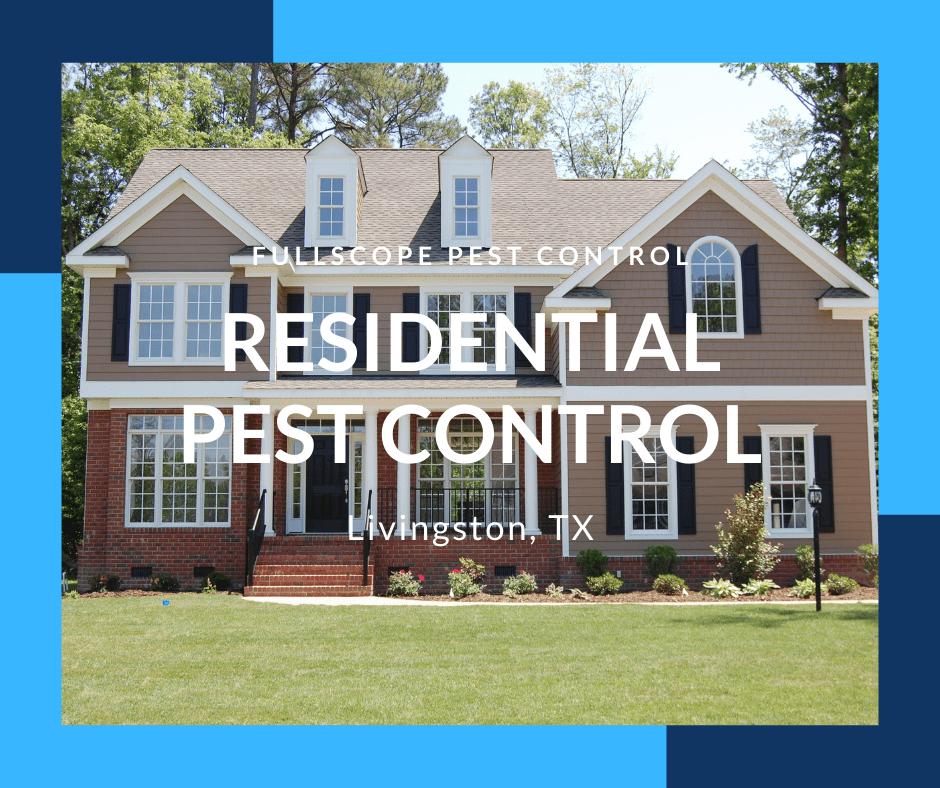 Residential Pest Control Livingston TX